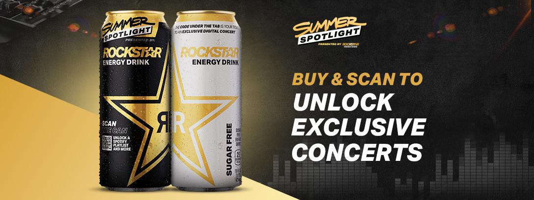Rockstar Energy Drink Summer Spotlight. Buy & scan to unlock exclusive concerts.