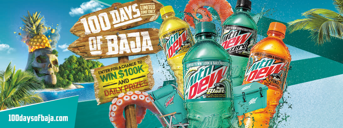 Mountain Dew Baja Blast. 100 Days of Baja. Limited time only. Enter for a chance to win $100k and daily prizes. Visit 100DaysOfBaja.com